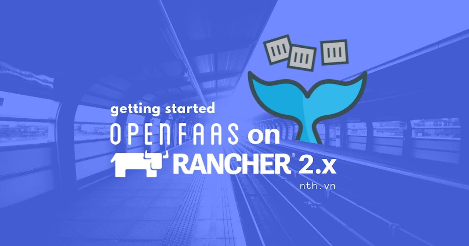 Deploy OpenFaaS serverless platform on Kubernetes cluster using Rancher