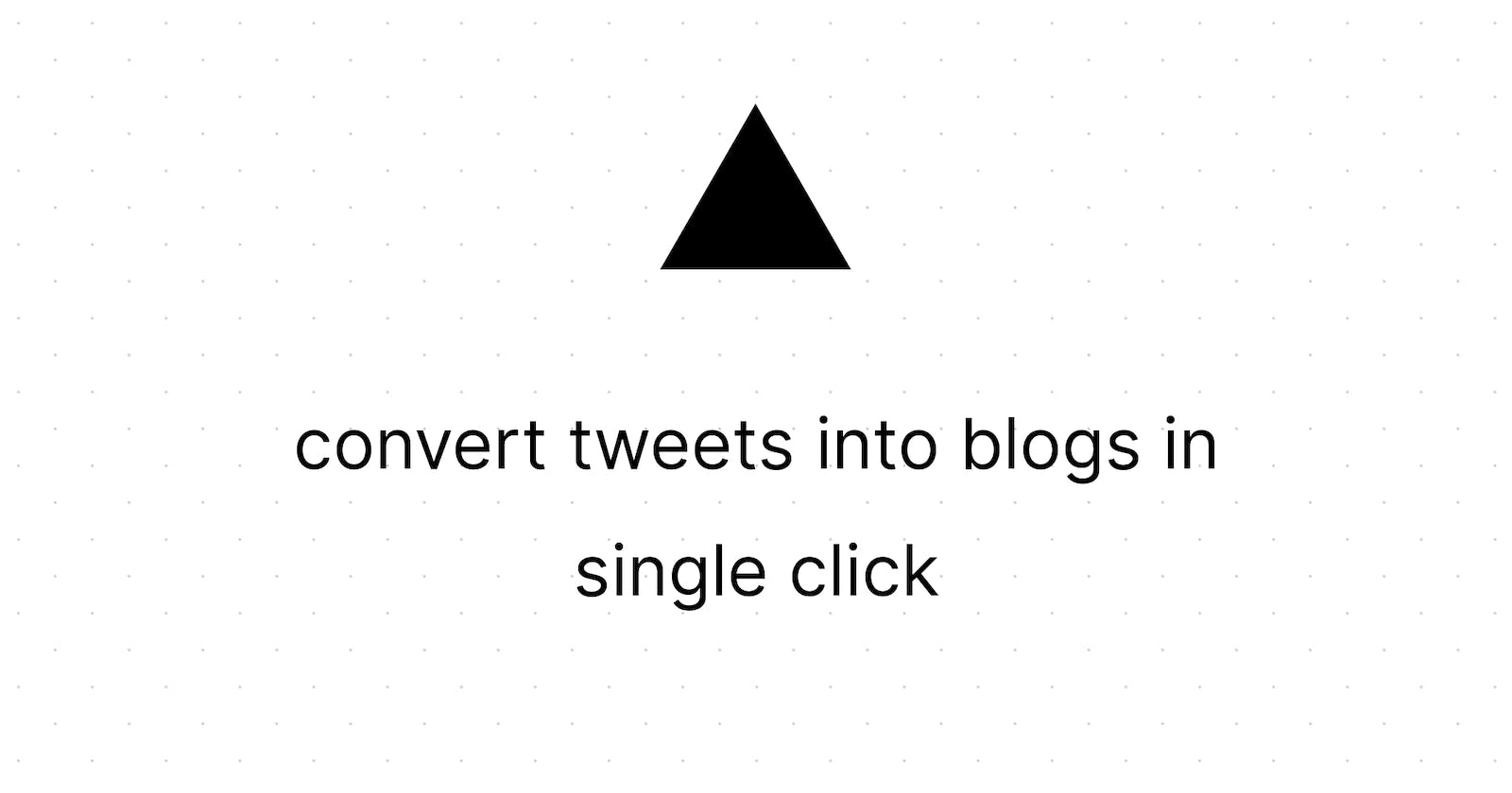 Convert twitter threads into dev.to blogs in a single click 🔥