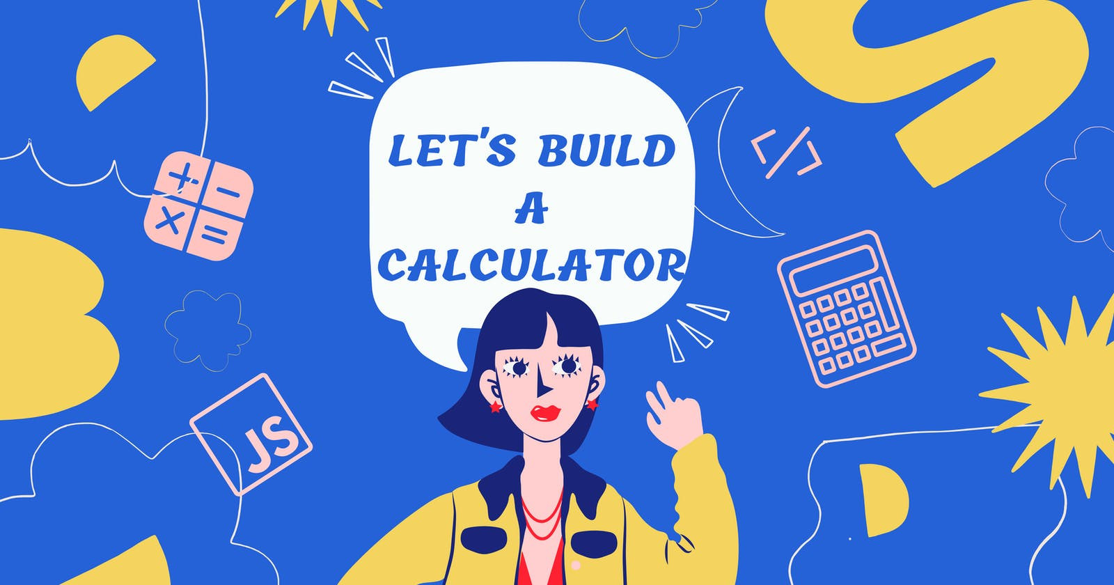 JavaScript Calculator: Build a simple calculator with HTML, CSS, and JavaScript.
