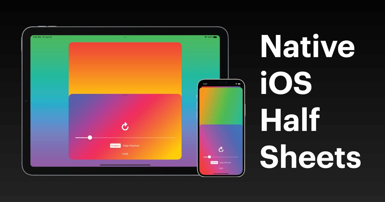 A Look At iOS Native Half Sheets