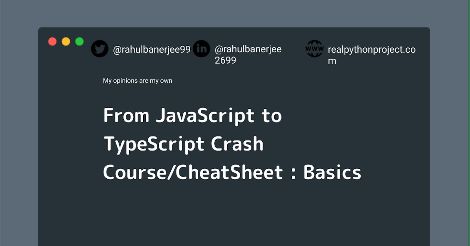 From JavaScript to TypeScript Crash Course/CheatSheet : Basics