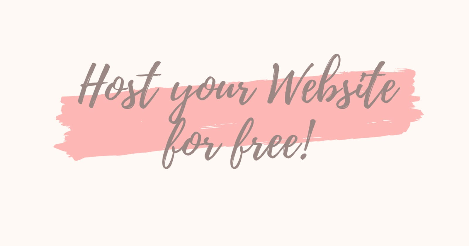 Want to Host Your Website for free ?