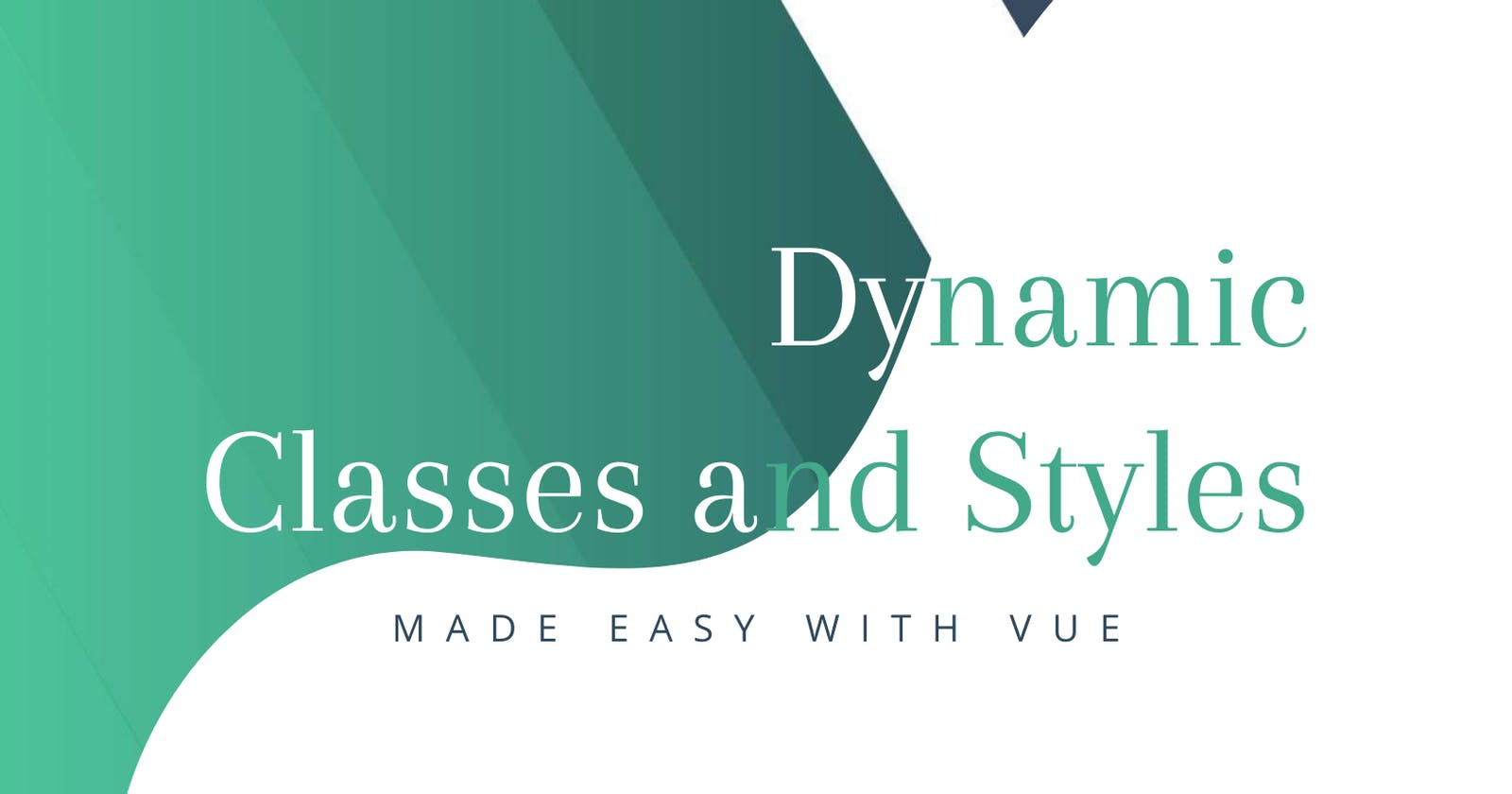 Dynamic Classes and Styles