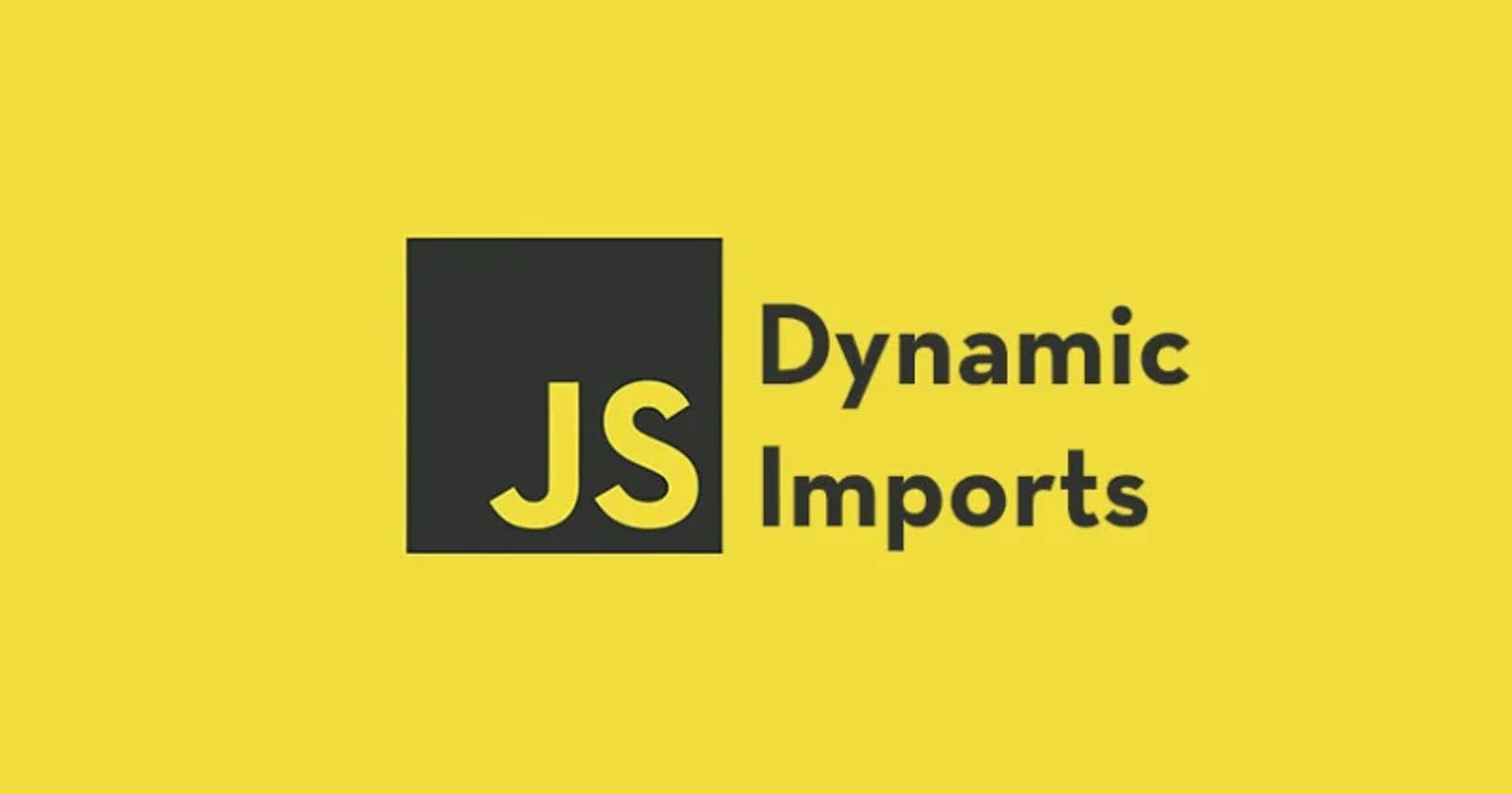 How to Use Dynamic Imports in JavaScript