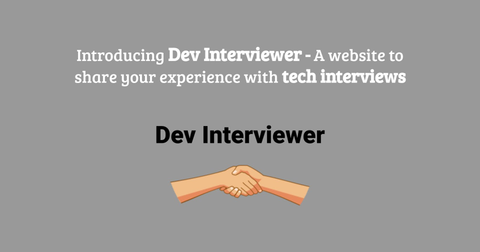 Introducing Dev Interviewer - A website to share your experience with tech interviews