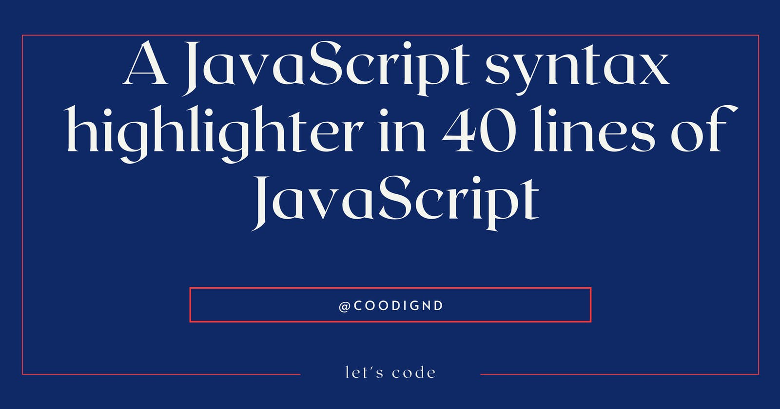 A JavaScript syntax highlighter in 40 lines of JavaScript