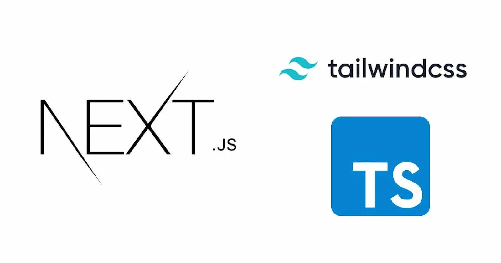 Part 1: How to Build a NextJS App using Typescript and TailwindCSS: The Complete Guide