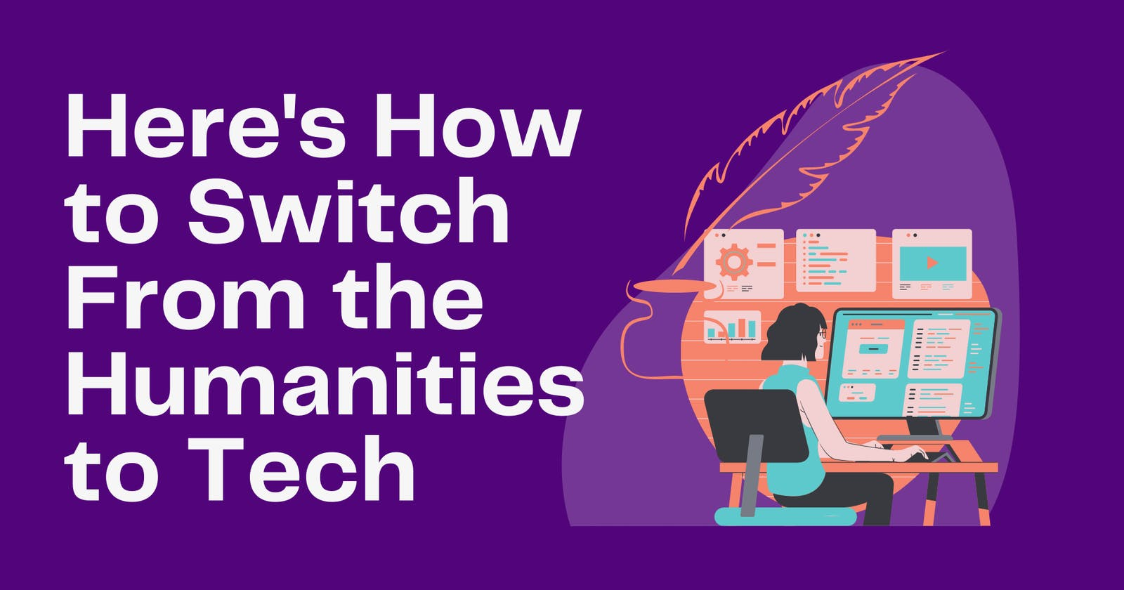 Here's How to Switch From the Humanities to Tech