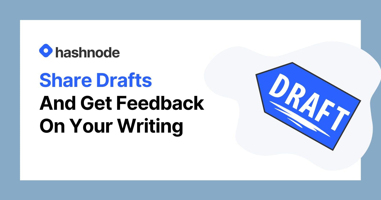 Hashnode Share Draft Feature - Write Better Articles