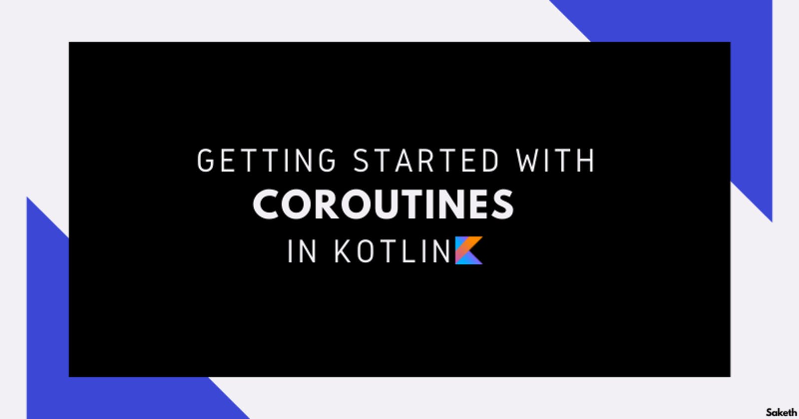 Getting Started With Coroutines In Kotlin