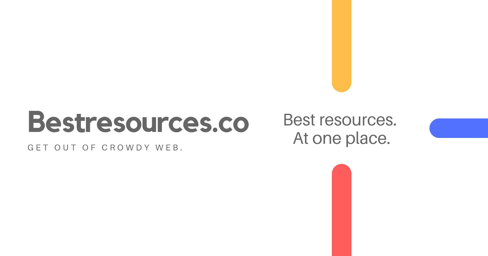 Introducing Bestresources.co : Share & explore personal resources at one place!