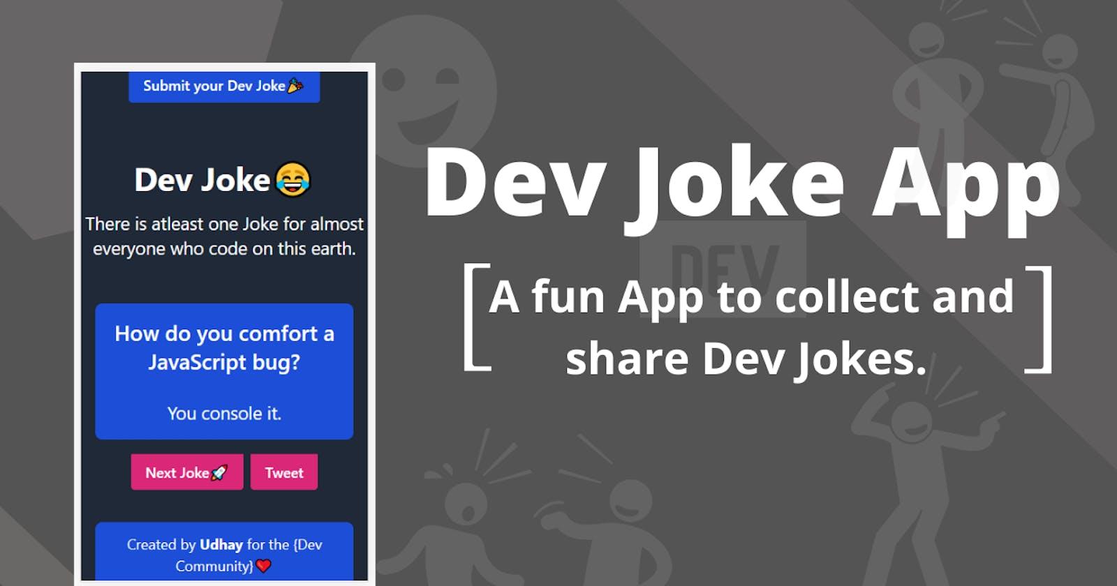 """Dev Joke"" App 😂 - A fun app to collect and share Dev Jokes.👨🏽💻"