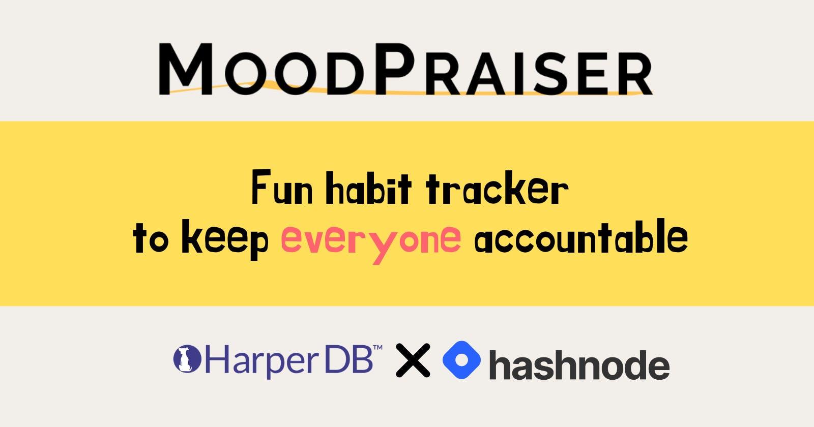MoodPraiser - Fun habit tracker to keep everyone accountable