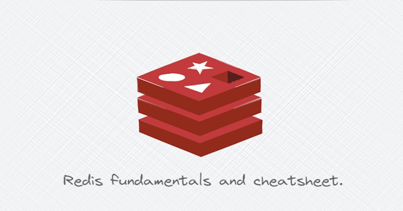 Redis fundamentals and cheatsheet.