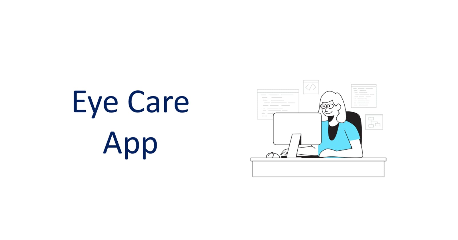 Eye Care - An app that will help you to take care of your eyes