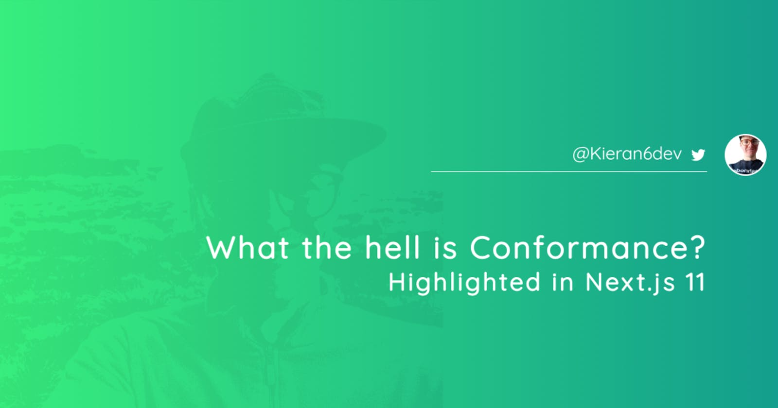 What the hell is Conformance? Highlighted in Next.js 11