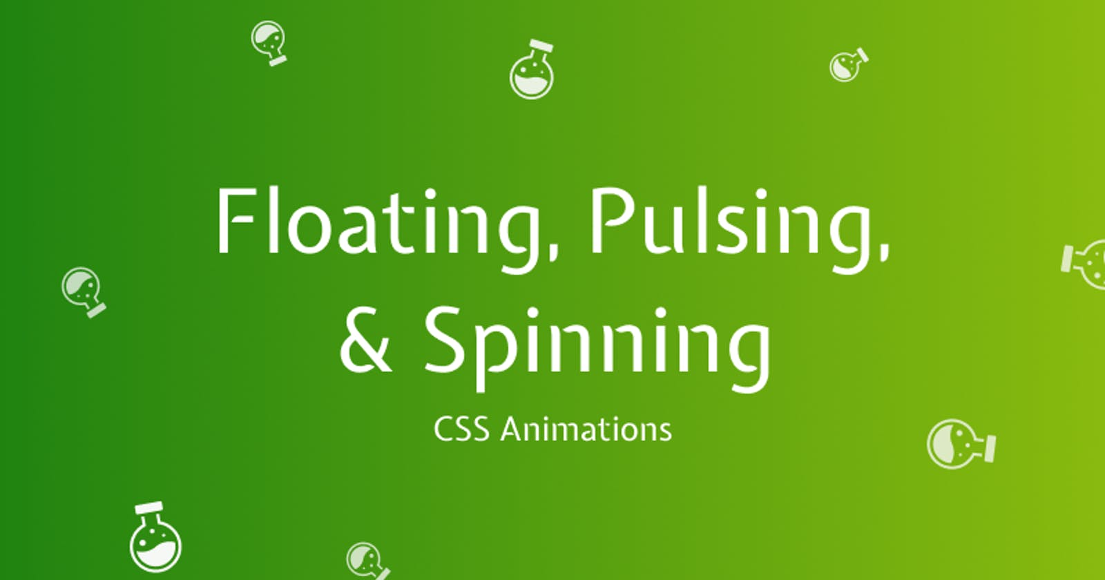Floating, Pulsing, and Spinning CSS Animations