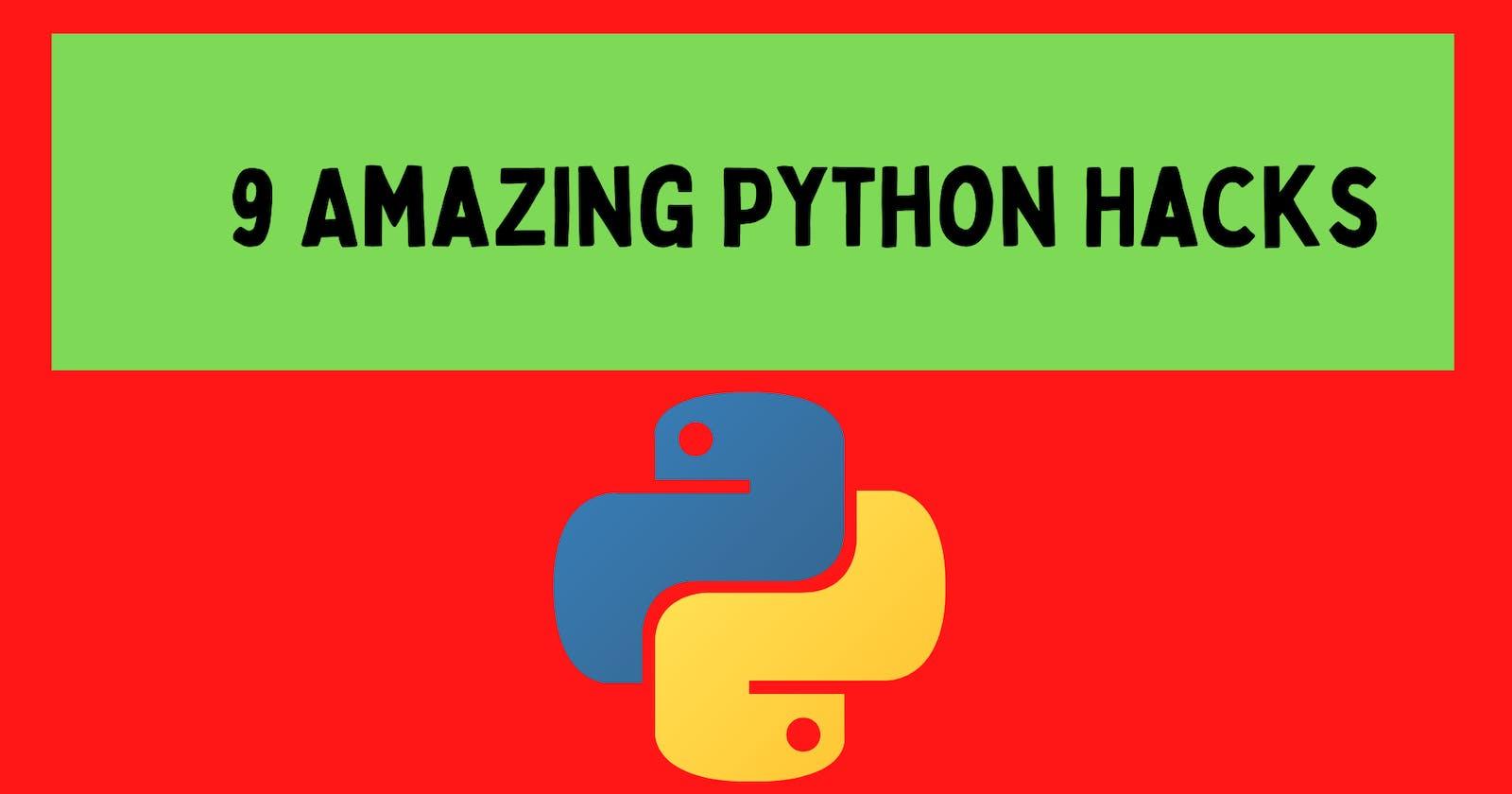 9 Amazing Python Hacks