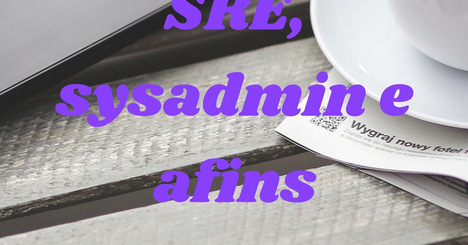 """Podcast sobre Sysadmin e SRE - briefing e ep.01: """"SRE, DevOps e o Sysadmin Raiz"""""""