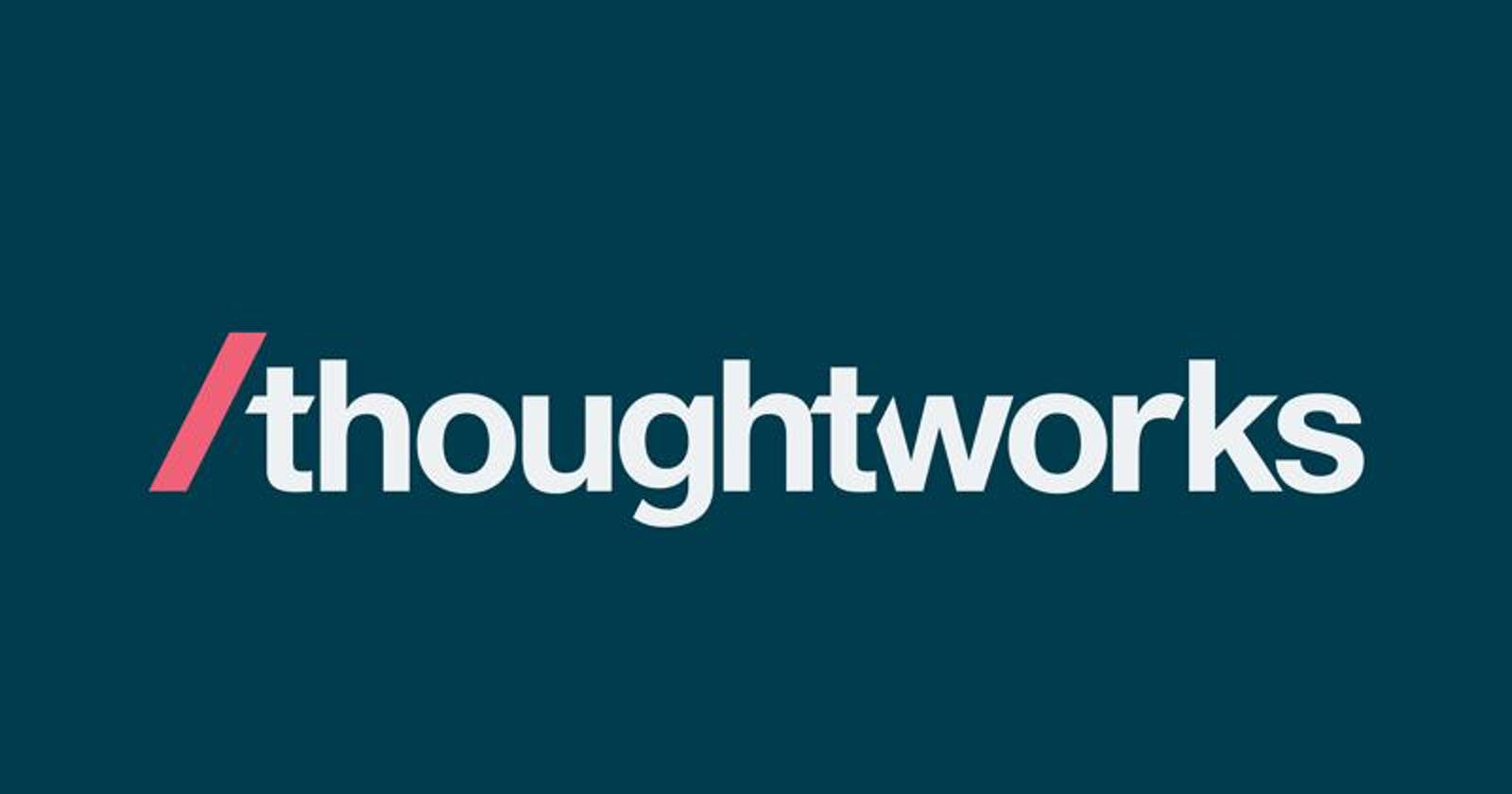 Why i would recommend Thoughtworks for others?