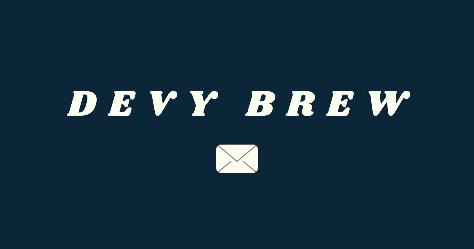Devy Brew: Stay Informed