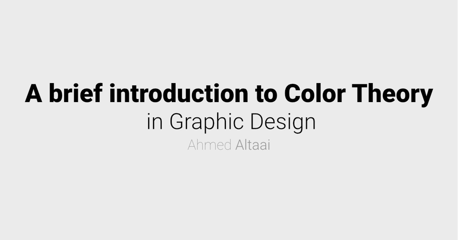 A brief introduction to Color Theory — Graphic Design