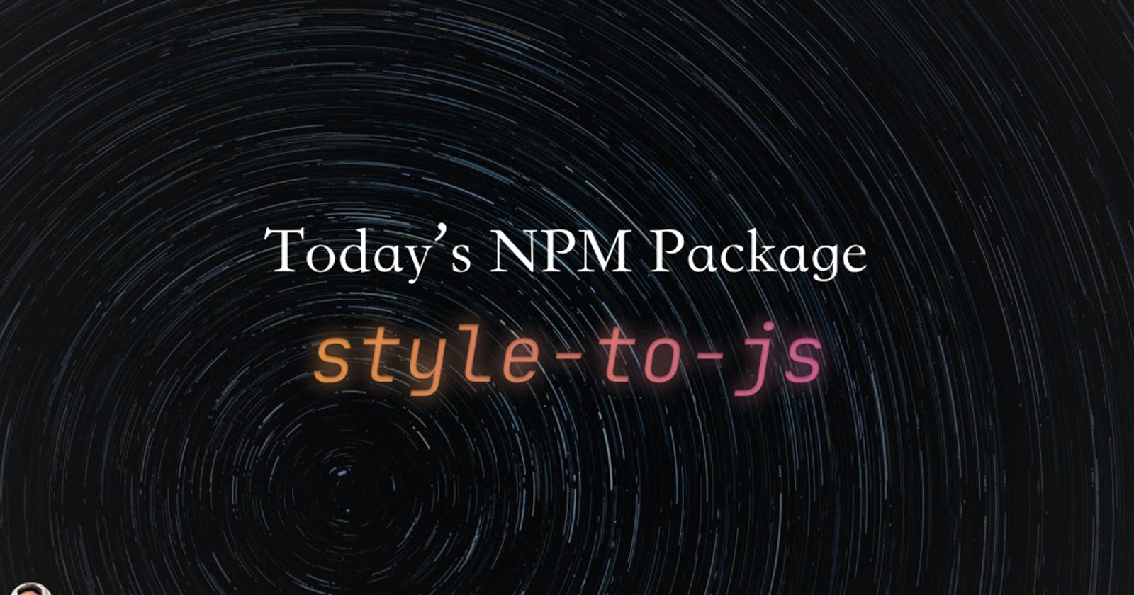 Today's npm package: style-to-js