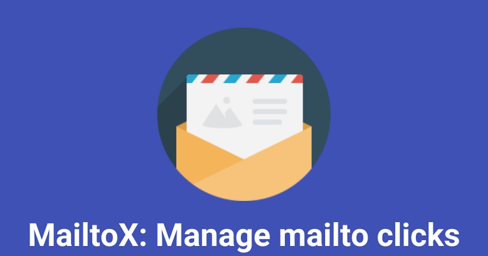 MailtoX: Manage mailto clicks