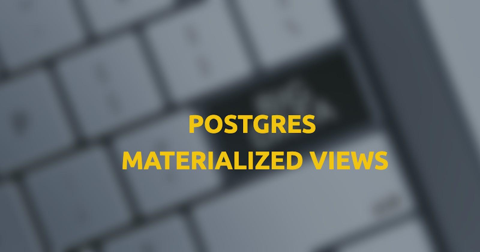 Posgres materialized views