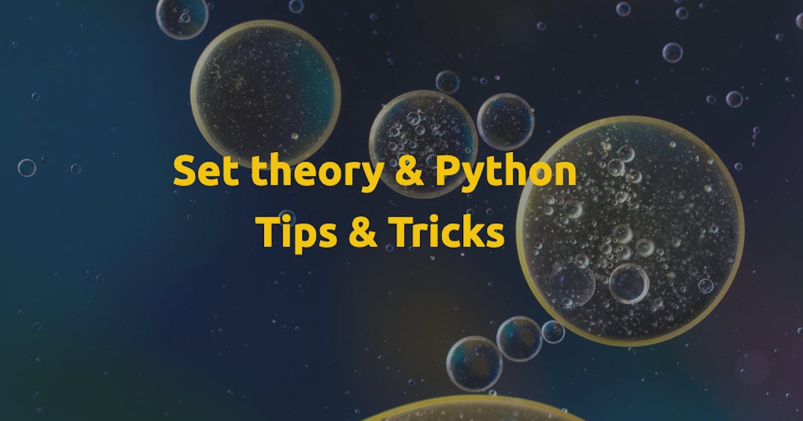 Set theory & Python + Tips & Tricks