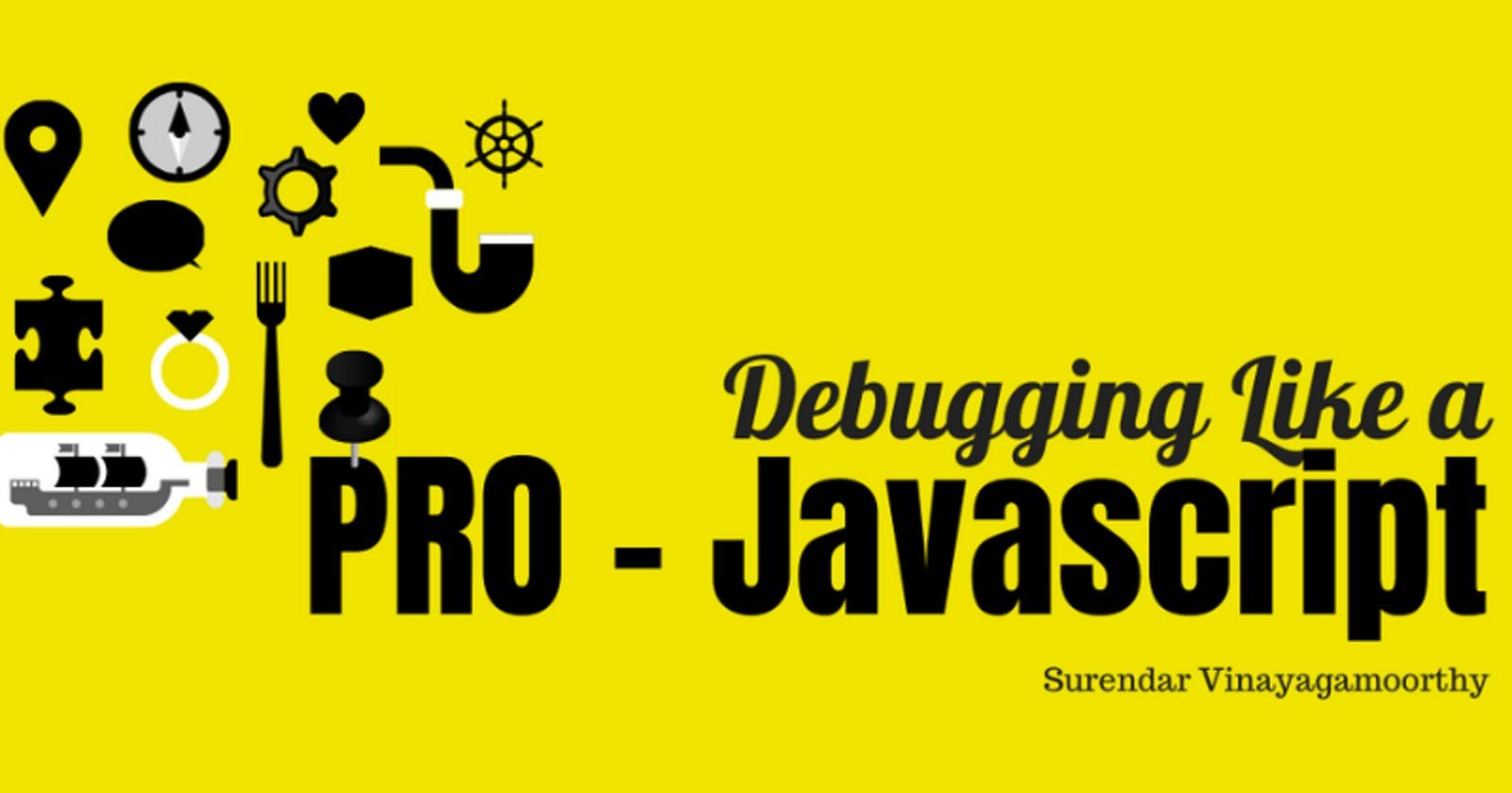 Console API - Debugging Like A PRO - Javascript