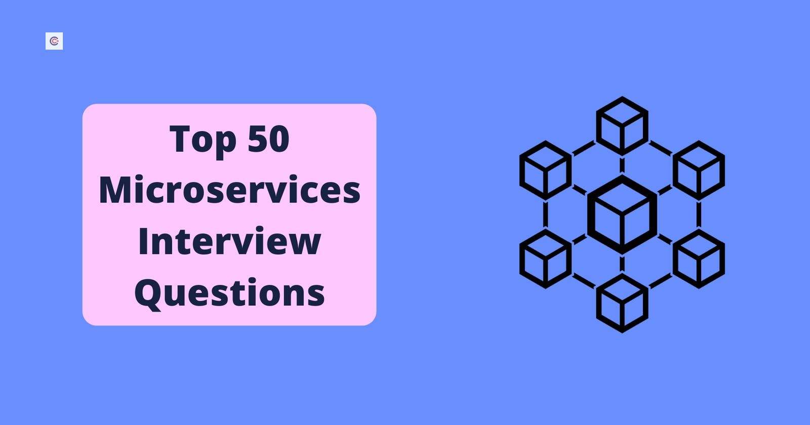 Top 50 Microservices Interview Questions in 2021