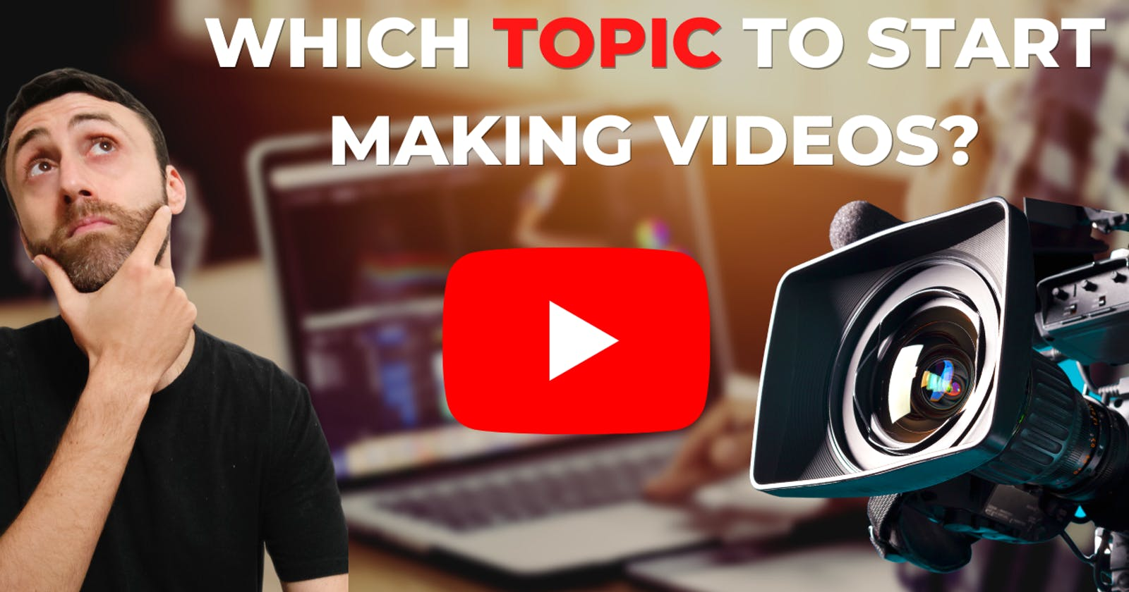 Which Topic to start making videos?