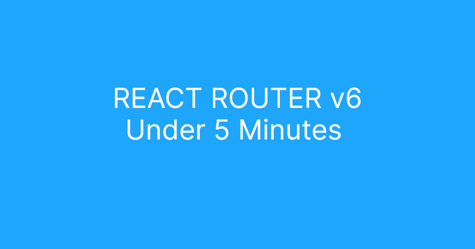 A comprehensive guide for React Router v6.