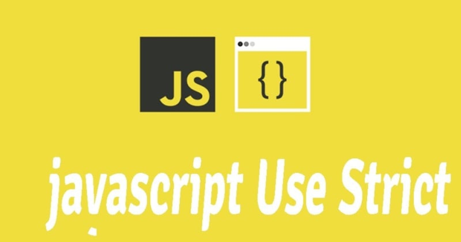 """""""use strict"""" in javascript"""