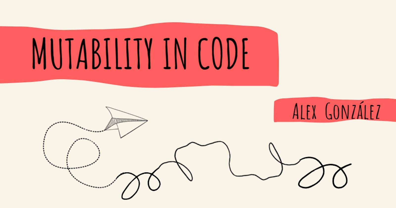 Mutability in Code