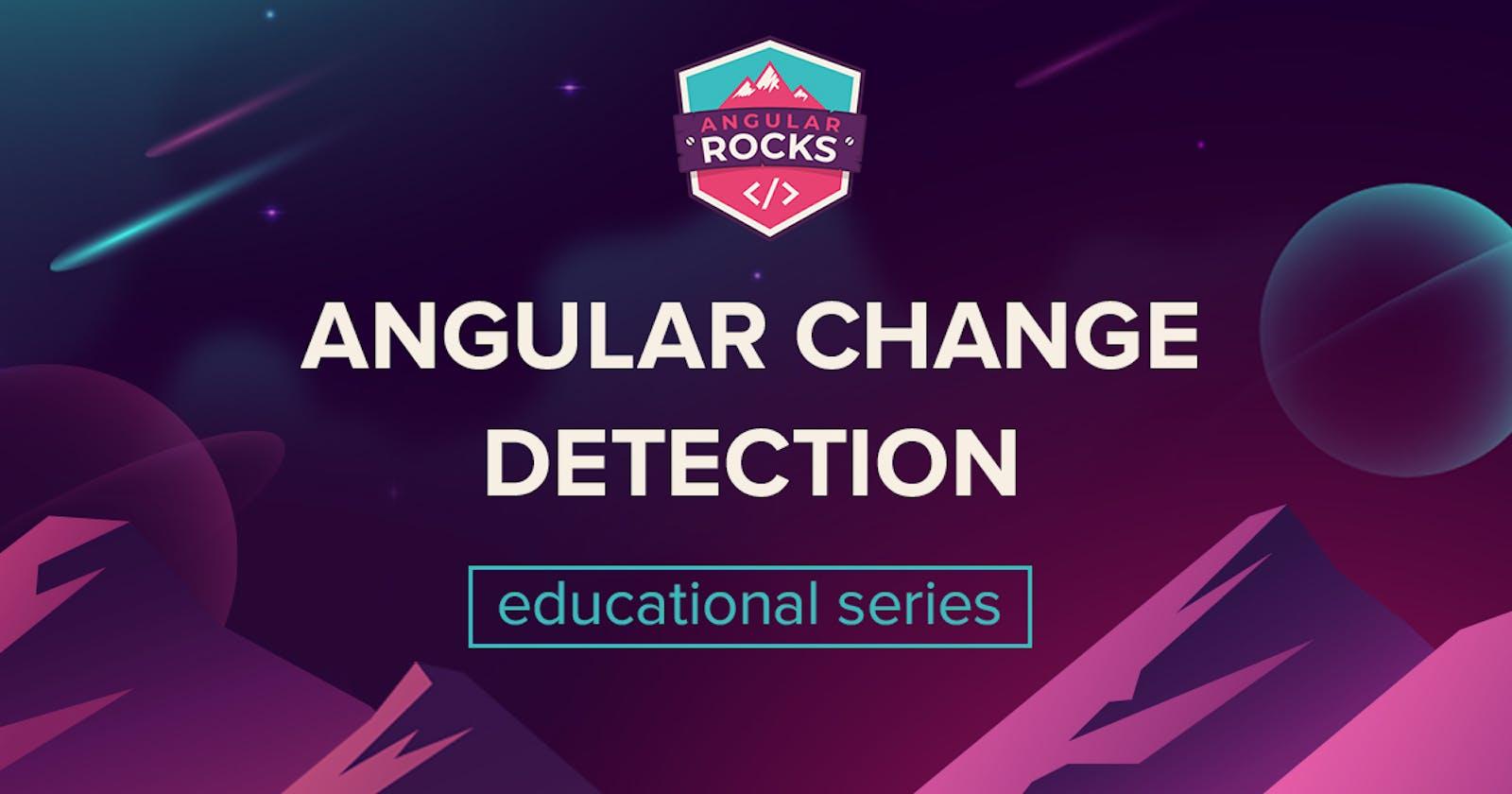 Angular Change Detection