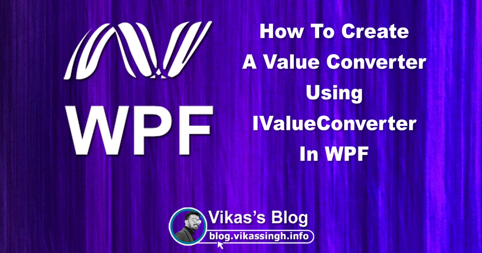 How To Create A Value Converter Using IValueConverter In WPF