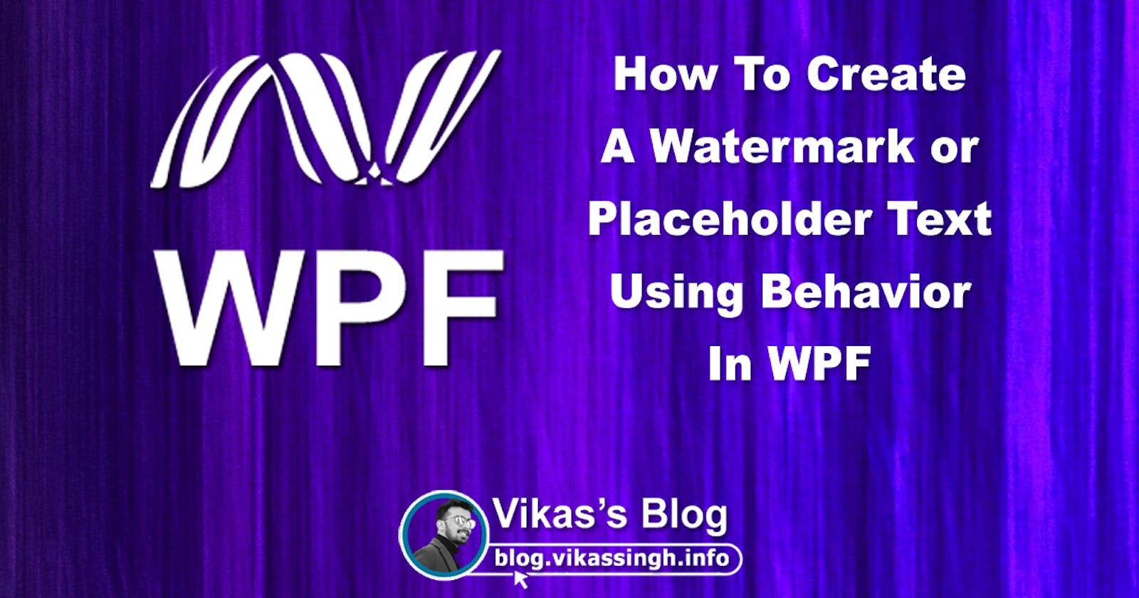 How To Create A Watermark/Placeholder Text Using Behavior In WPF