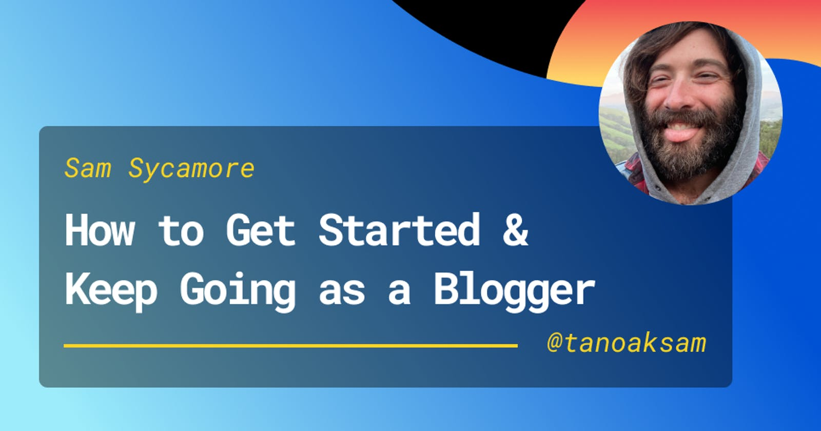 How to Get Started (and Keep Going!) as a Blogger
