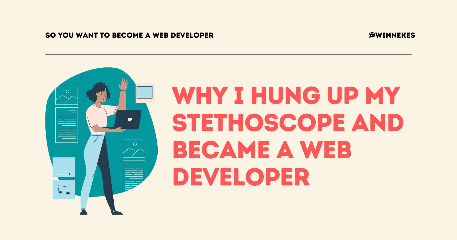 Why I hung up my Stethoscope and became a Web Developer