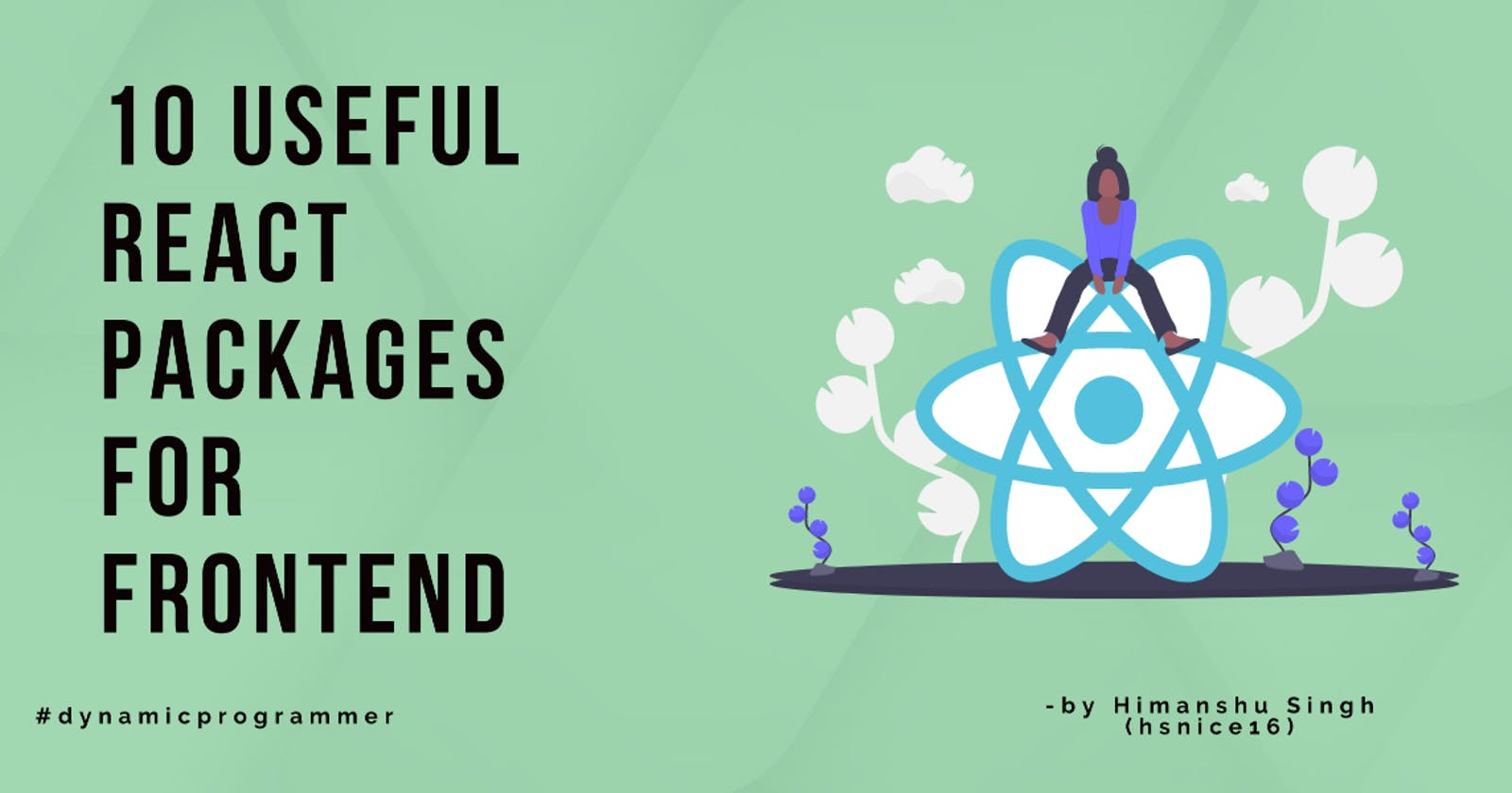 10 useful react packages for Frontend, #reactjs