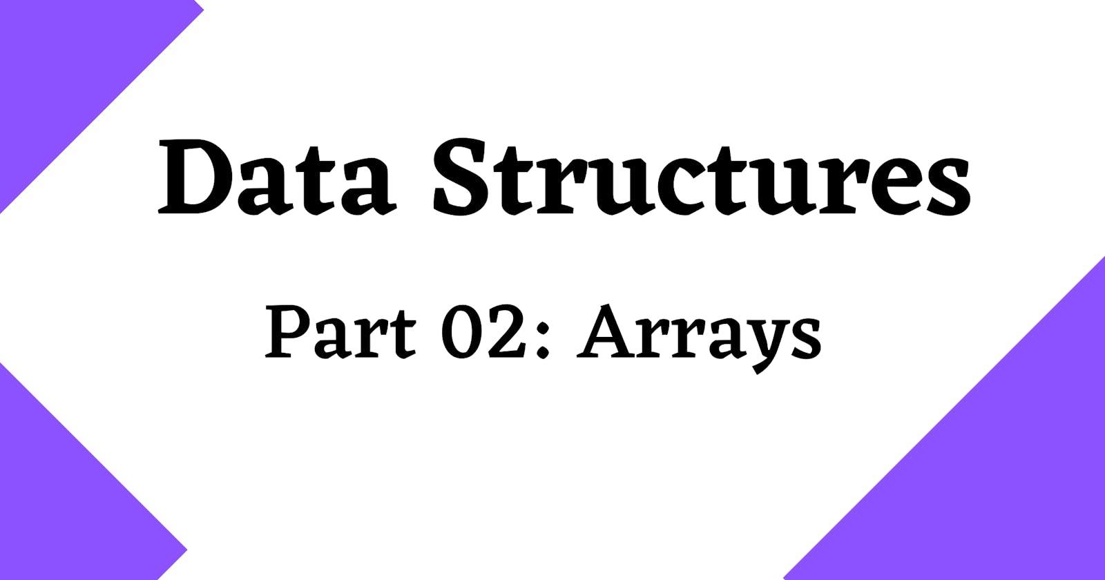 Data Structures 101: Arrays 🚀