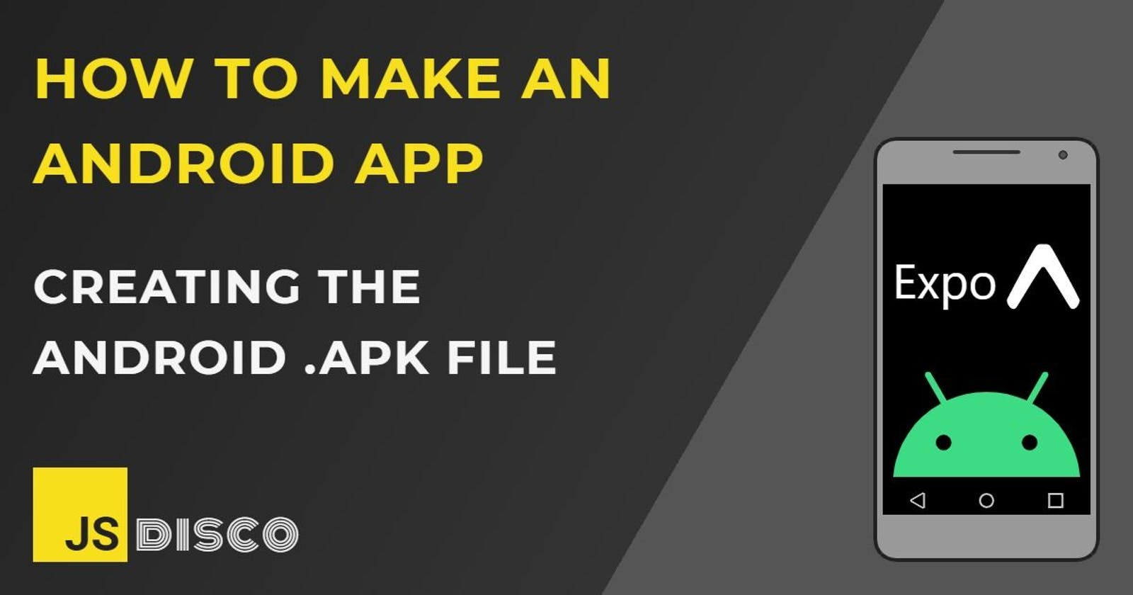 Creating the Android .apk file