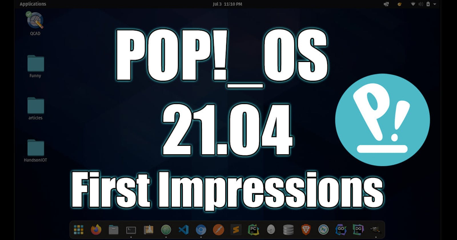 Pop!_OS 21.04 First Impressions