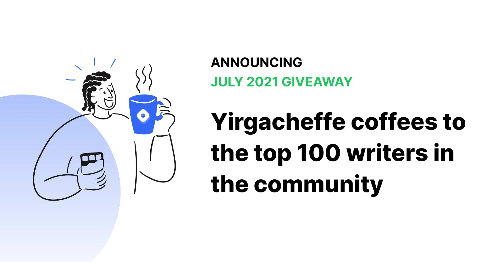 Hashnode SPECIAL July Giveaway! 🍱 ☕️ Yirgacheffe coffees to the top 100 writers in the community.