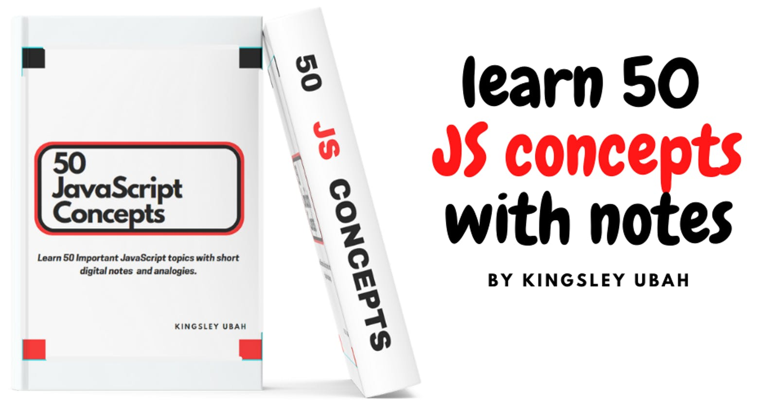 I just made an eBook: Learn 50 concepts in JavaScript with notes and illustrations!