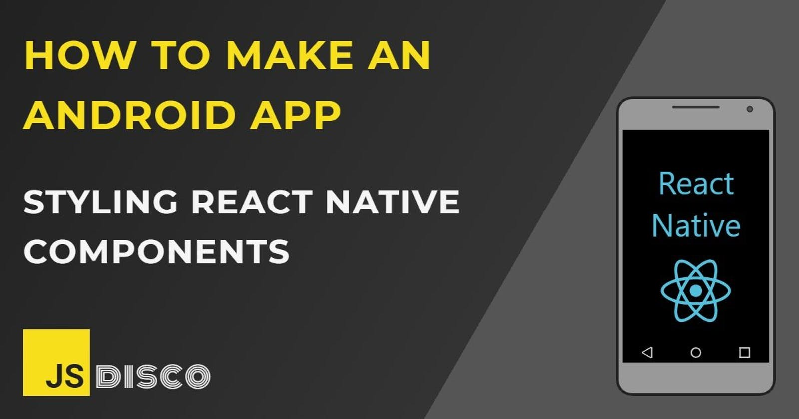 Styling React Native Components