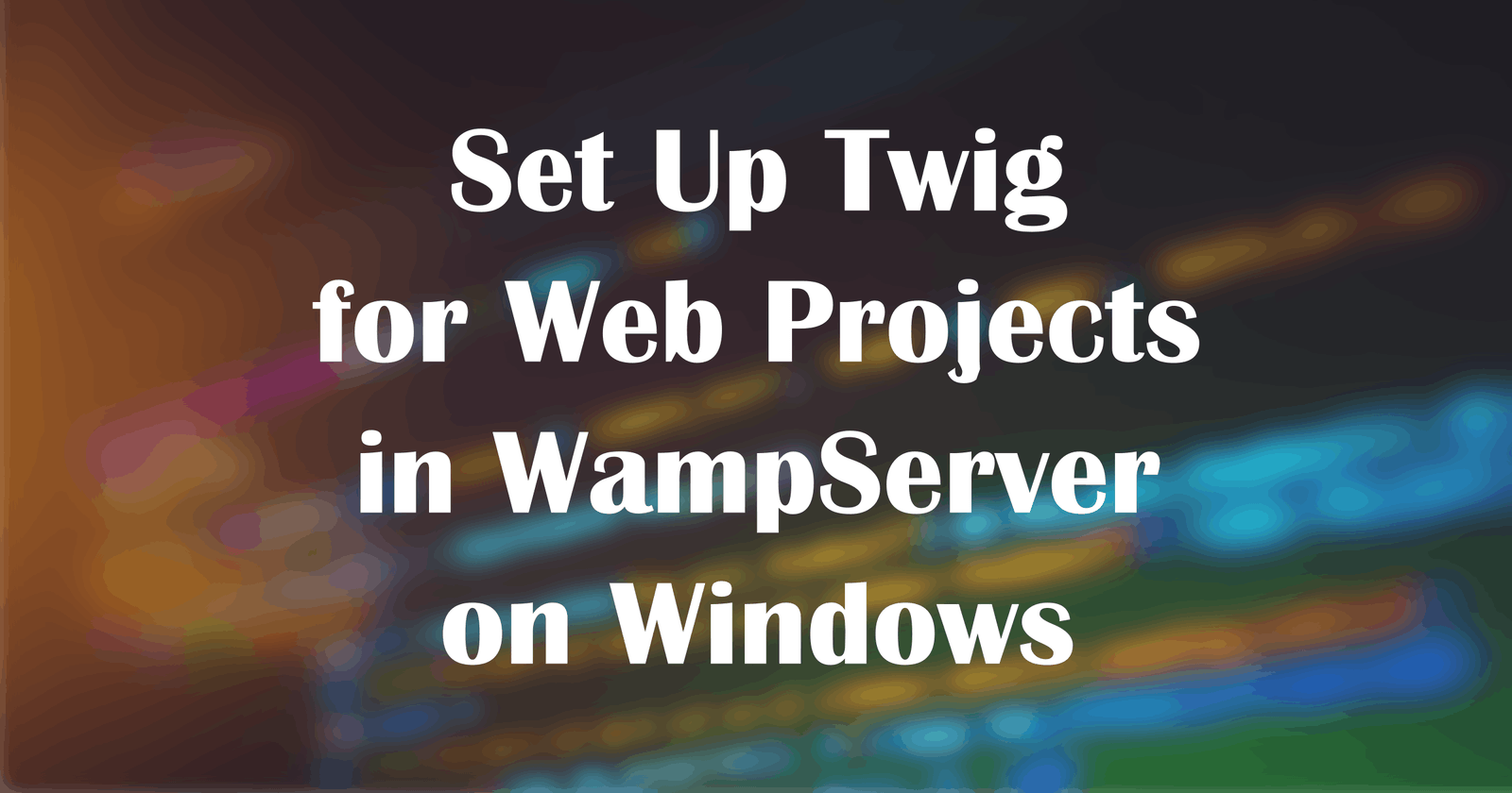 Set Up Twig for Web Projects in WampServer on Windows
