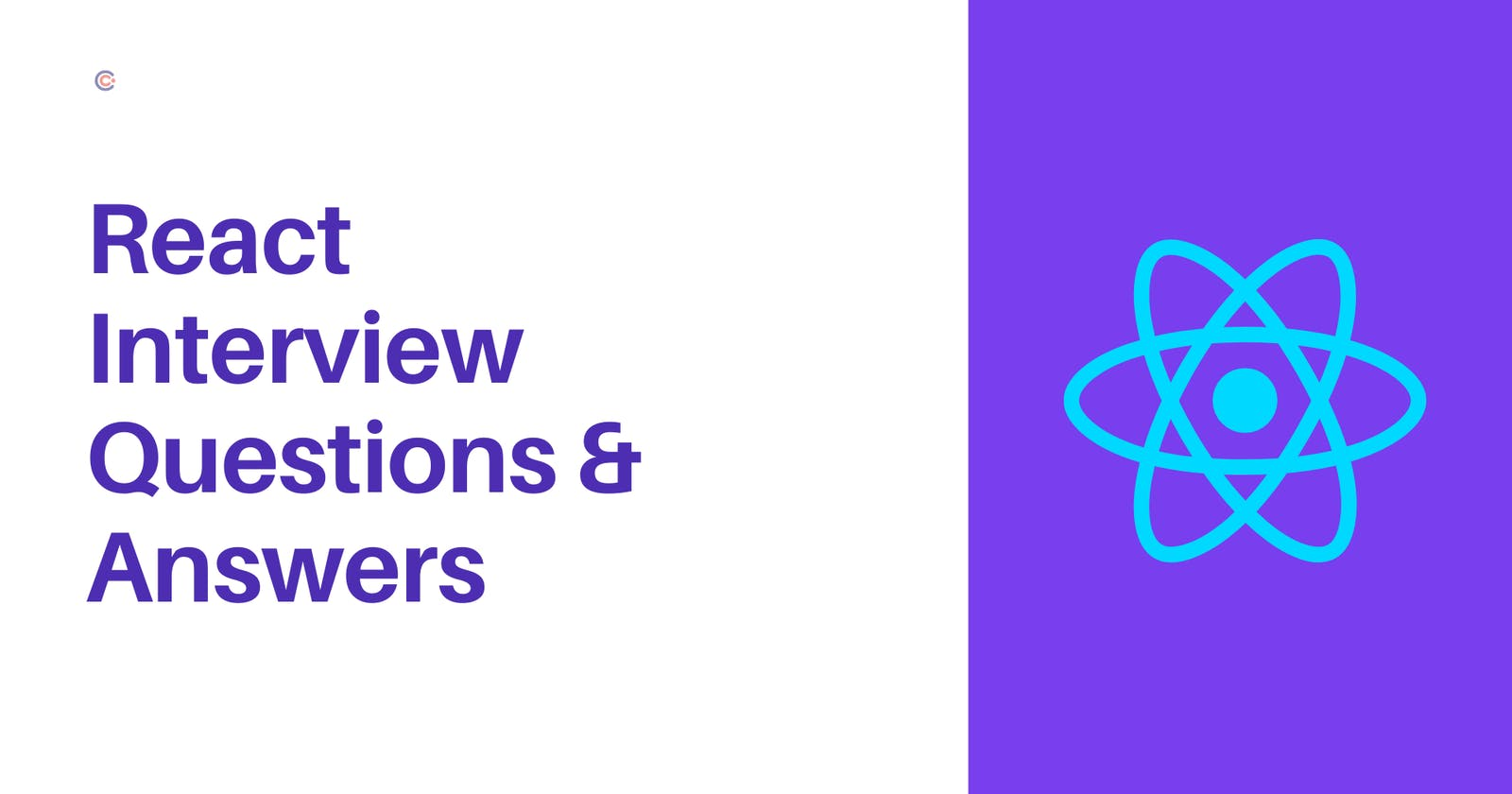 React Interview Questions 2021: 50 Most Asked Questions & Answers